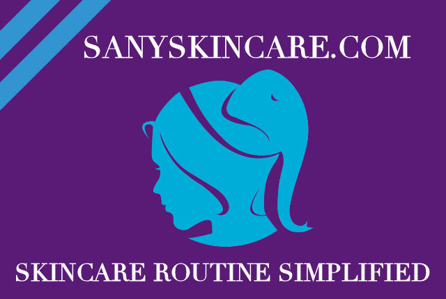 Sany Skincare Routine Simplified